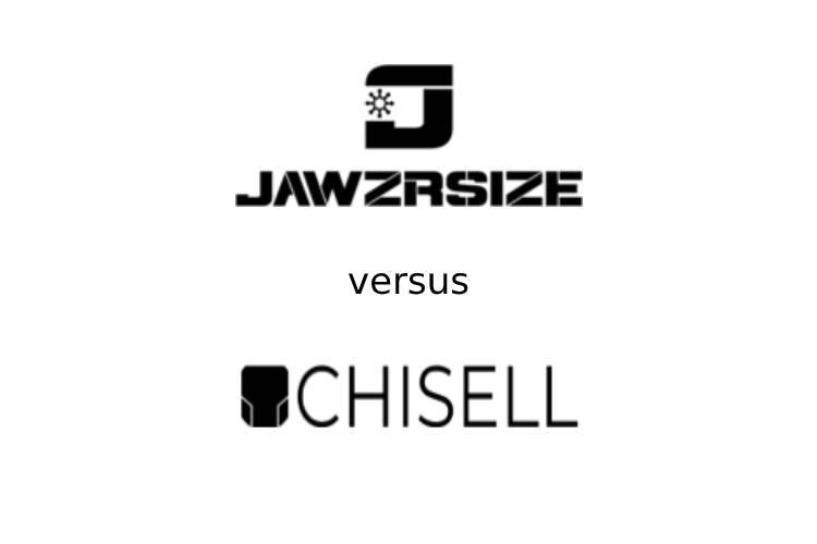 Jawzrsize vs Chisell